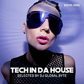 Tech in Da House (Selected by Dj Global Byte) by Various Artists