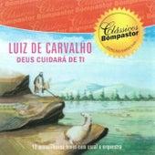 Deus Cuidará de Ti de Luiz De Carvalho