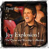 Joy Explosion! The Praise and Worship Collection by David Baroni