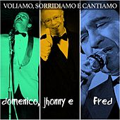 Voliamo, sorridiamo e cantiamo (Domenico,  Jhonny e Fred) by Various Artists