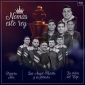 Nomás Este Rey by La Orden del Viejo Luis Ángel Murillo y su plebada