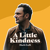 A Little Kindness by Mark Erelli