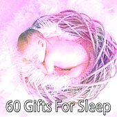 60 Gifts for Sleep by Trouble Sleeping Music Universe