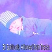 30 Spiritually Attuned Rain Tracks by Rain Sounds and White Noise