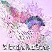 32 Bedtime Rest Storms by Rain Sounds and White Noise