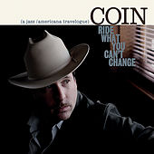 Ride What You Can't Change by COIN