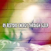 49 Restore Energy Through Sleep von S.P.A