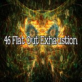 46 Flat out Exhaustion von Best Relaxing SPA Music