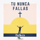 Tu Nunca Fallas by Andrés