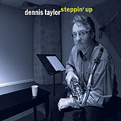 Steppin' Up by Dennis Taylor