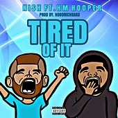 Tired of It by Nish