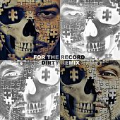 For the Record Dirty Remix (Remix) by Josh Morton Music