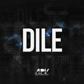 Dile by Arce