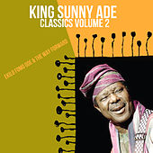 Classics, Vol. 2: Ekilo Fomo Ode & the Way Forward von King Sunny Ade