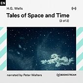 Tales of Space and Time (2 of 2) von Bookstream Audiobooks
