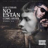 Las Cosas No Están Como Antes by Anuel Aa