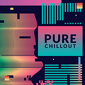 Pure Chillout (Over 1.5 Hour of the Highest Quality Relaxing Chillout Music) von Chill Out