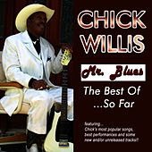 Mr. Blues: The Best Of...So Far (Digital Version) by Chick Willis