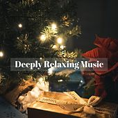 Deeply Relaxing Music de Various Artists