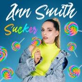 Sucker by Ann Smith