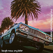 Laugh Now, Cry Later: The Ultimate Lowrider Oldies Box (Deluxe Edition) von Various Artists
