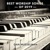 Best Worship Songs of 2019 (For Solo Piano) de Dan Musselman