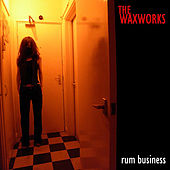 Rum Business by The Waxworks