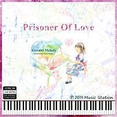 Prisoner of Love by Eternity Melody