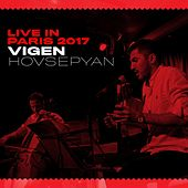 Live in Paris 2017 di Vigen Hovsepyan