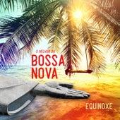 O Melhor da Bossa Nova by Equinoxe