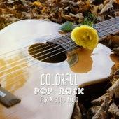Colorful Pop Rock for a Good Mood de Various Artists