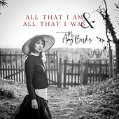 All That I Am & All That I Was von Ms Amy Birks