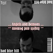 Angels and Demons by Bad Blue Hill