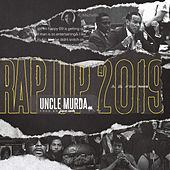 Rap Up 2019 by Uncle Murda