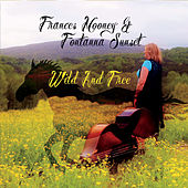 Wild and Free by Frances Mooney