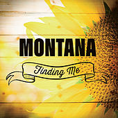 Finding Me by Montana