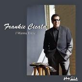 I Wanna Know de Frankie Cicala