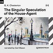 The Singular Speculation of the House-Agent von Bookstream Audiobooks