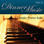 Dinnermusic Vol. 6 - Classic Piano Solo by Dinner Music