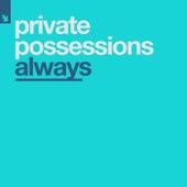 Always von Private Possessions
