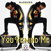 You Remind Me (Merengue Remix) by Madduro