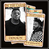 In The Cards (feat. TwizzMatic) de Denaun