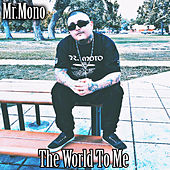 The World To Me von Mr. Mono