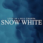 Snow White (feat. NLE Choppa) de Lxiv 64