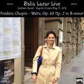 Frédéric Chopin: Waltz, Op. 69: No. 2 in B Minor (Live) by Dalia Lazar