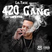 Lil Yase Presents: 420 Gang The Compilation by Various Artists