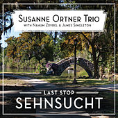 Last Stop Sehnsucht by Susanne Ortner Trio