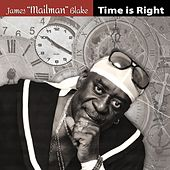 Time Is Right by James Mailman Blake