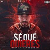 Sè Que Quieres by Billy T