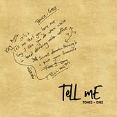 Tell Me by ToneZ